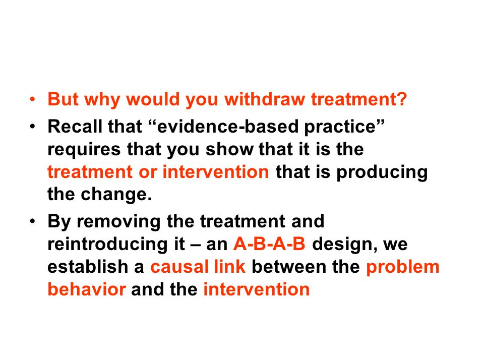 But why would you withdraw treatment