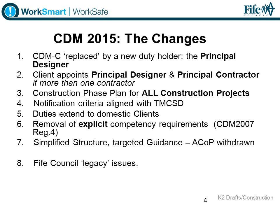 CDM 2015: The Changes CDM-C 'replaced' by a new duty holder: the Principal Designer.