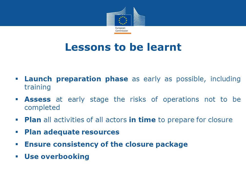Lessons to be learnt Launch preparation phase as early as possible, including training.