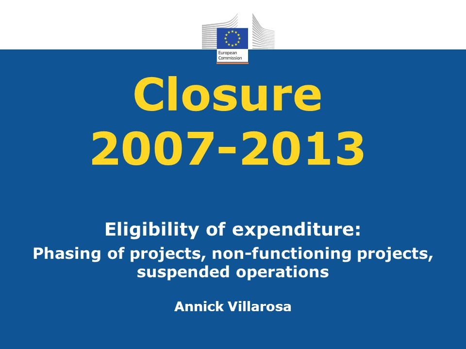 Closure 2007-2013 Eligibility of expenditure: