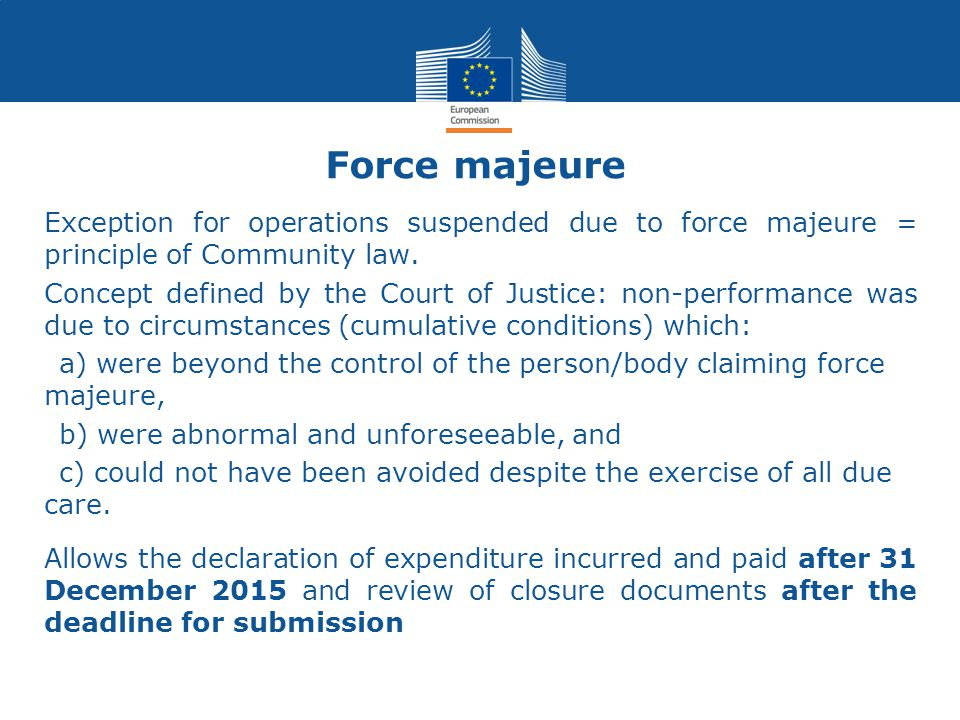 Force majeure Exception for operations suspended due to force majeure = principle of Community law.
