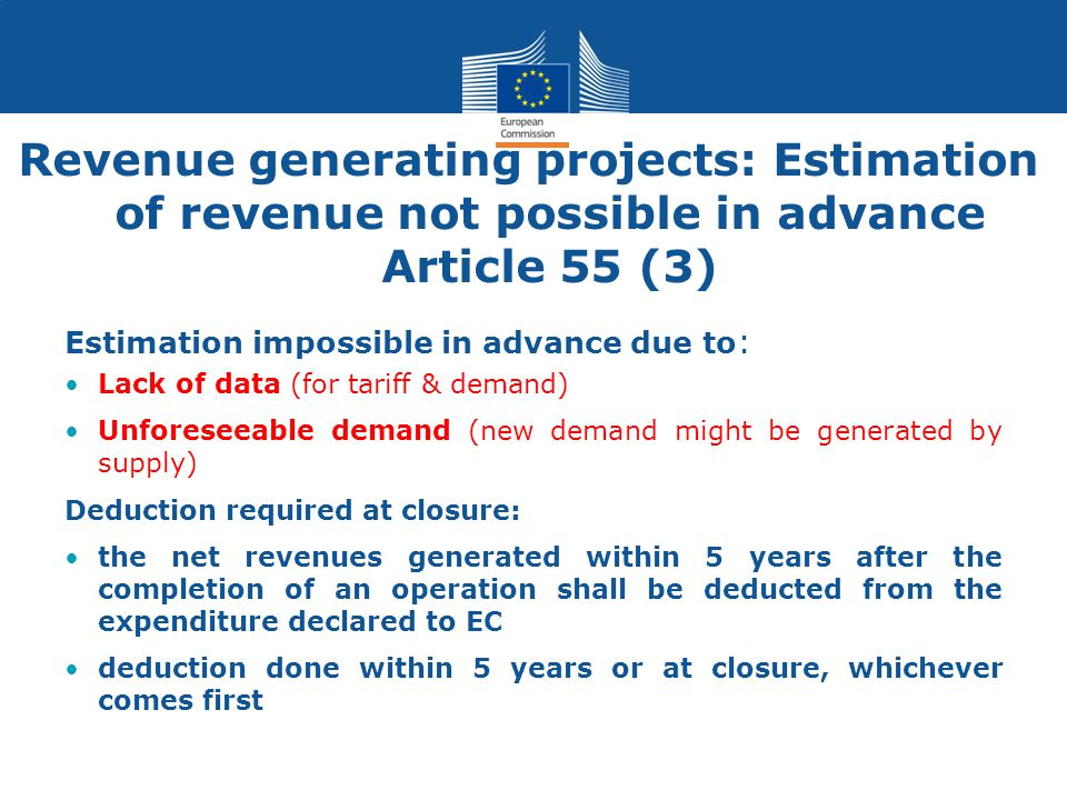 Revenue generating projects: Estimation of revenue not possible in advance Article 55 (3)