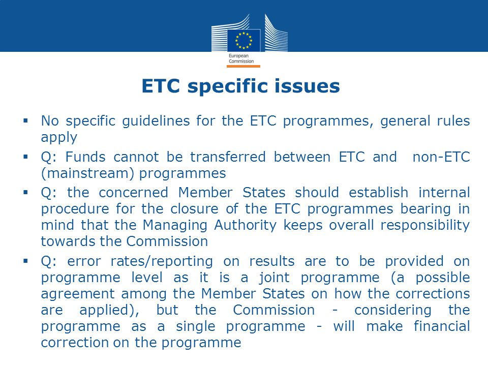 ETC specific issues No specific guidelines for the ETC programmes, general rules apply.