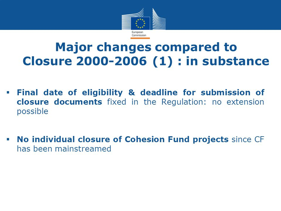 Major changes compared to Closure 2000-2006 (1) : in substance