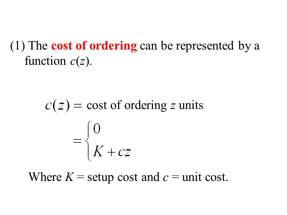 The cost of ordering can be represented by a function c(z).