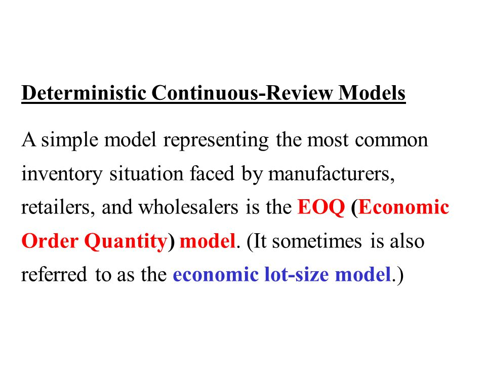 Deterministic Continuous-Review Models