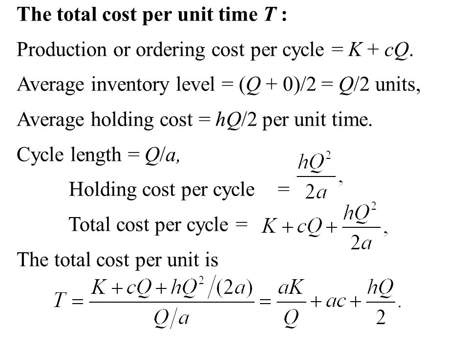 The total cost per unit time T :