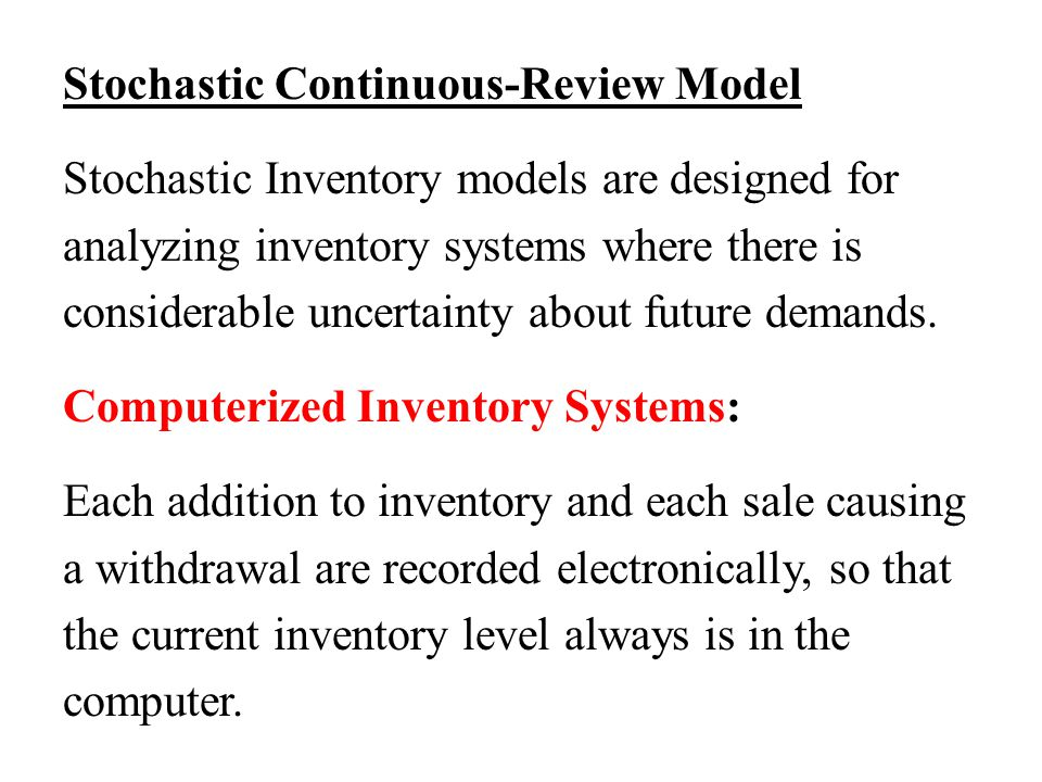 Stochastic Continuous-Review Model