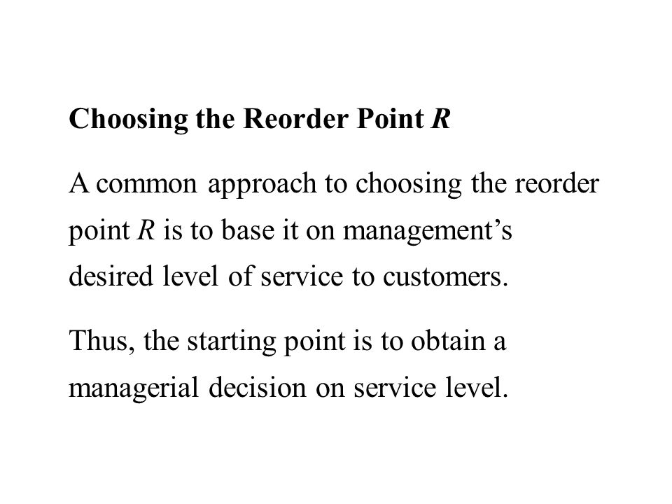 Choosing the Reorder Point R