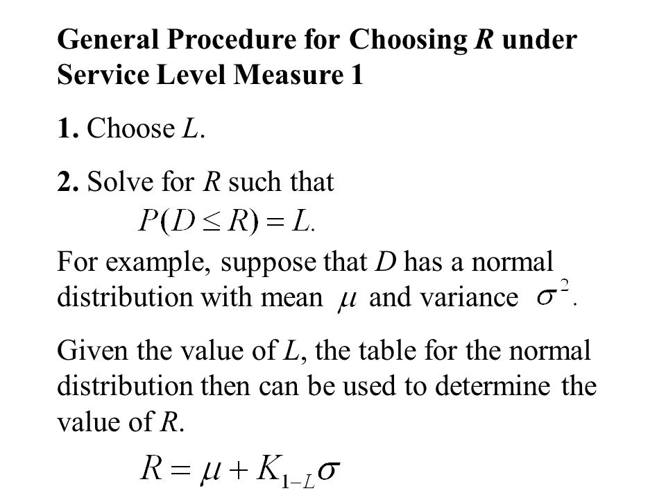 General Procedure for Choosing R under Service Level Measure 1