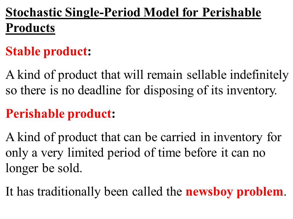 Stochastic Single-Period Model for Perishable Products