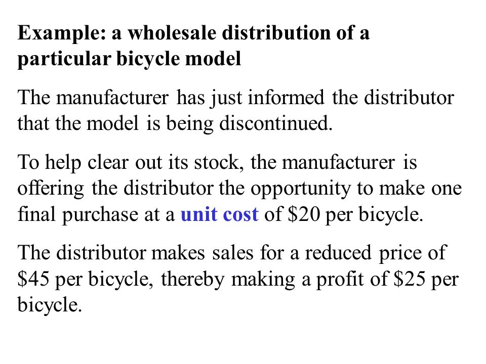 Example: a wholesale distribution of a particular bicycle model