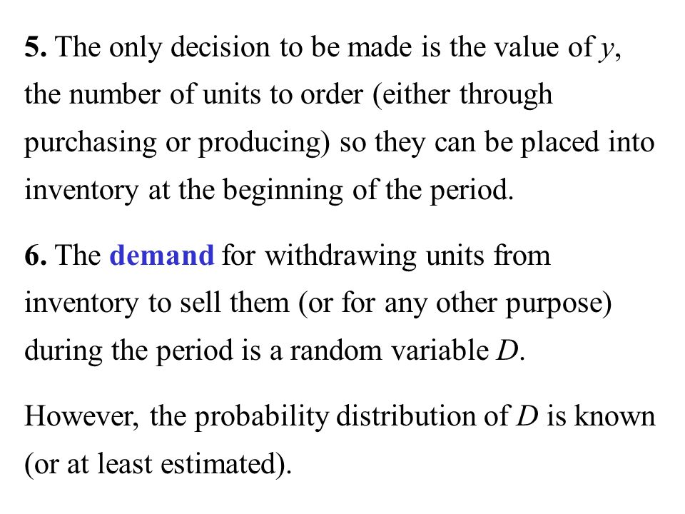 5. The only decision to be made is the value of y, the number of units to order (either through purchasing or producing) so they can be placed into inventory at the beginning of the period.