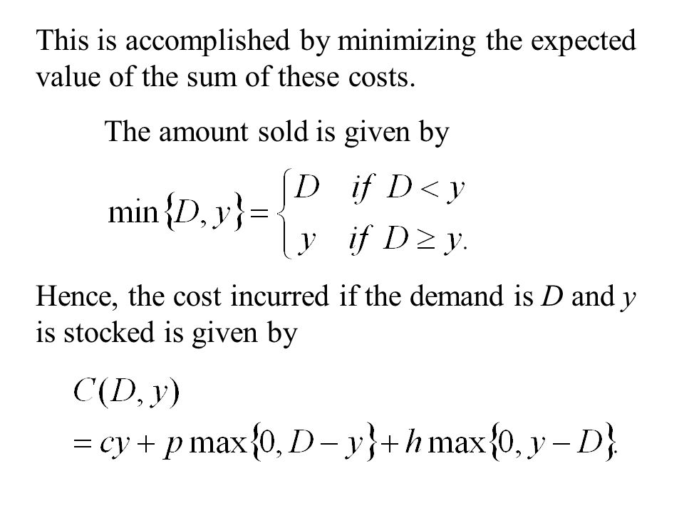 This is accomplished by minimizing the expected value of the sum of these costs.