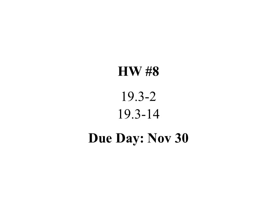 HW #8 19.3-2 19.3-14 Due Day: Nov 30