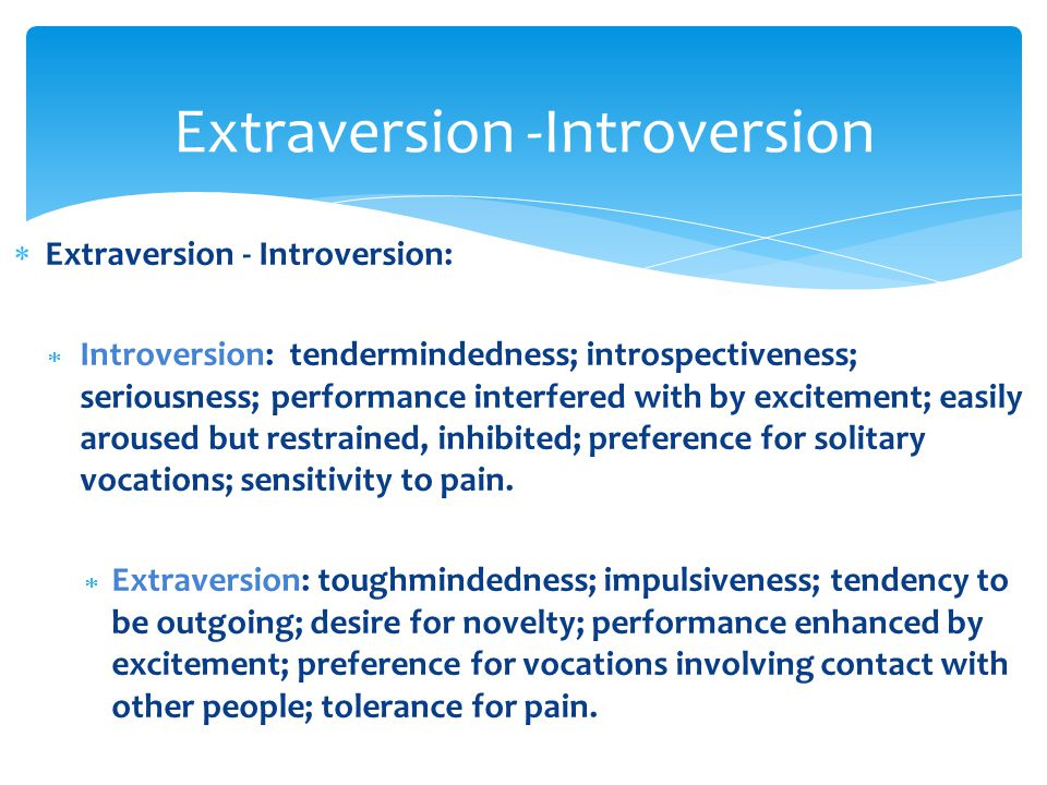 Extraversion -Introversion