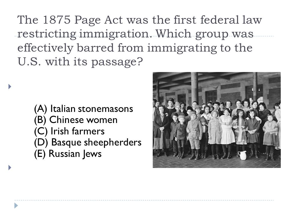 The 1875 Page Act was the first federal law restricting immigration
