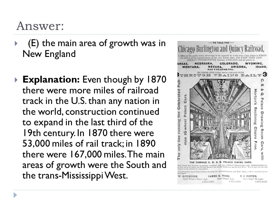 Answer: (E) the main area of growth was in New England
