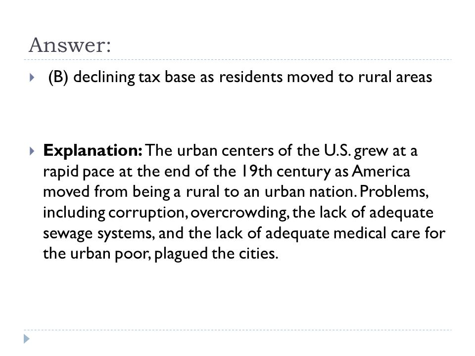 Answer: (B) declining tax base as residents moved to rural areas
