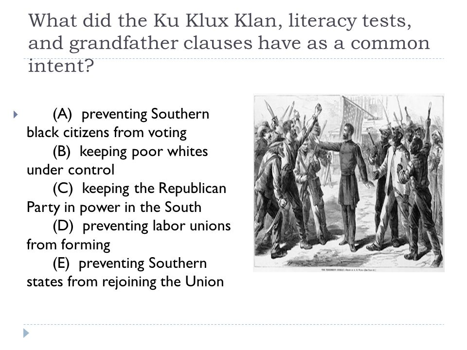 What did the Ku Klux Klan, literacy tests, and grandfather clauses have as a common intent