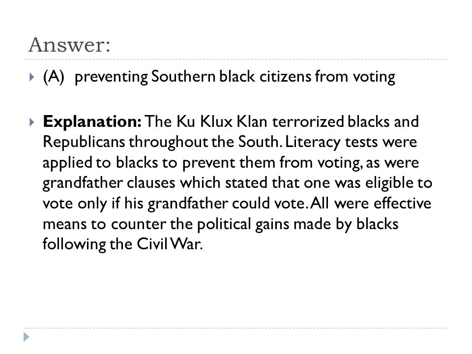 Answer: (A) preventing Southern black citizens from voting