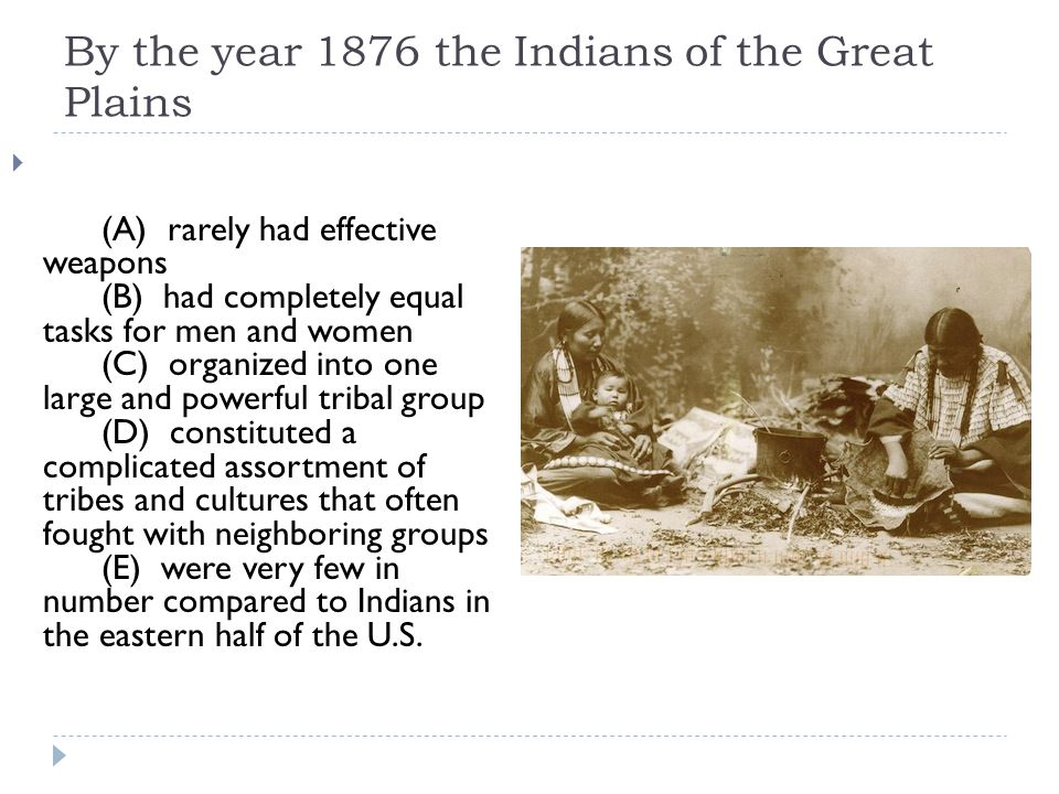By the year 1876 the Indians of the Great Plains