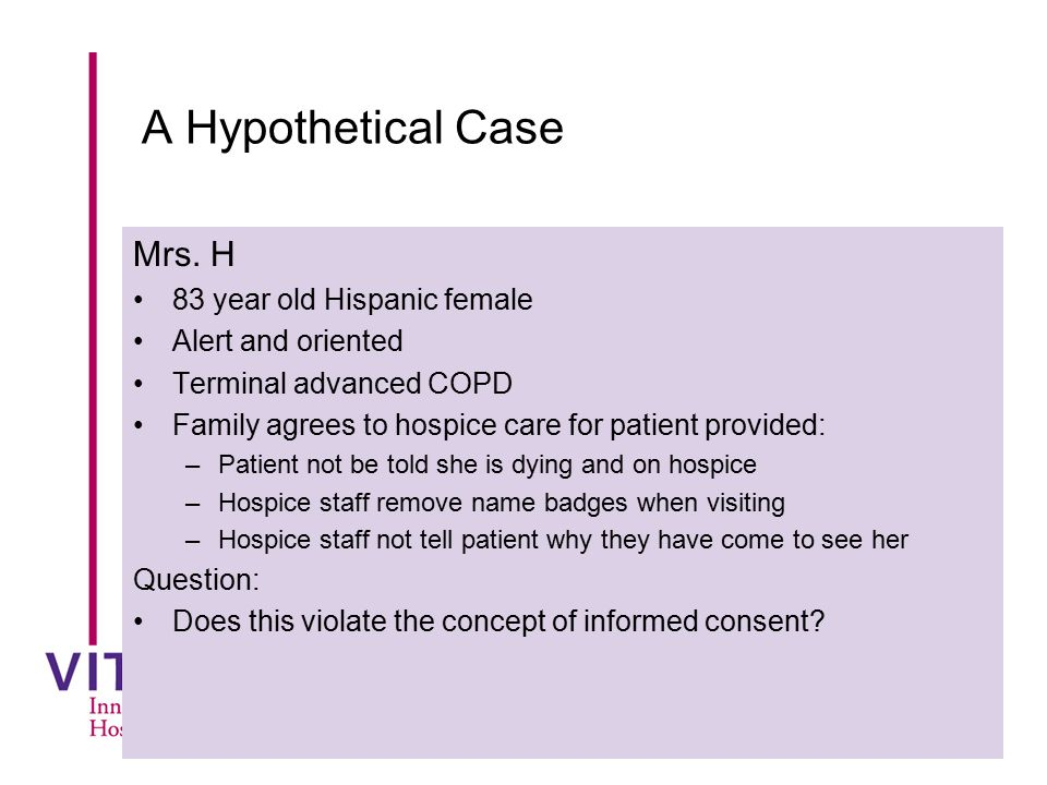 A Hypothetical Case Mrs. H 83 year old Hispanic female