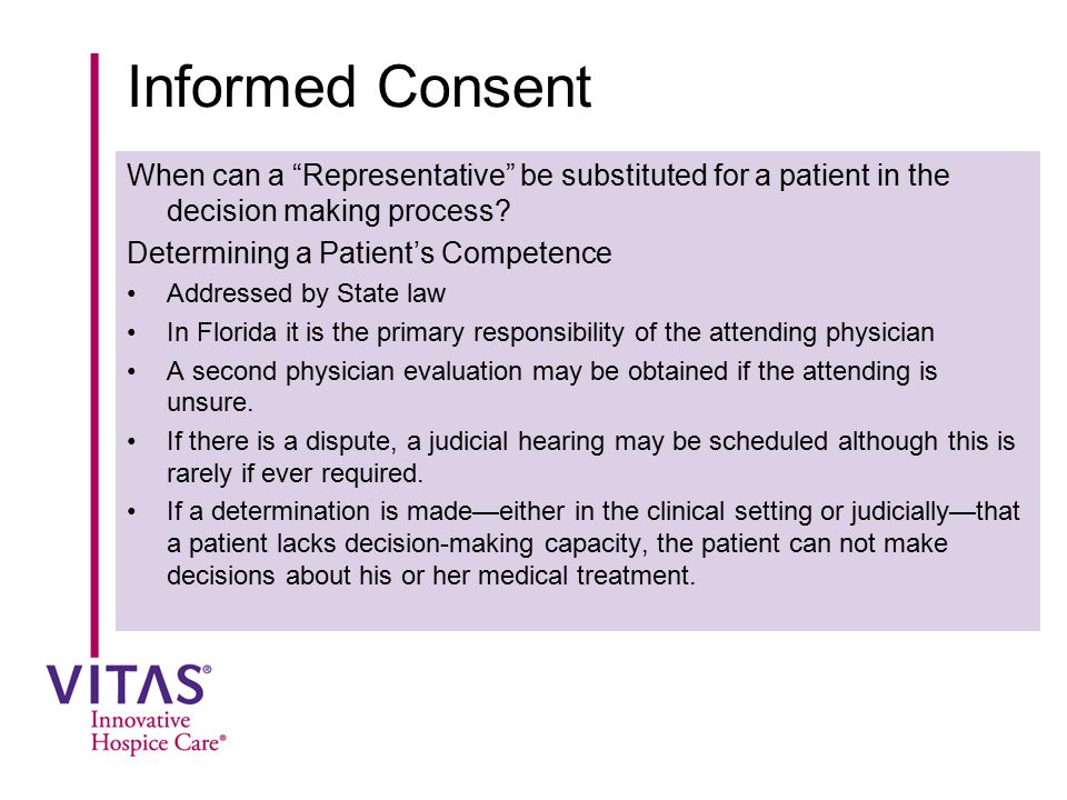 Informed Consent When can a Representative be substituted for a patient in the decision making process