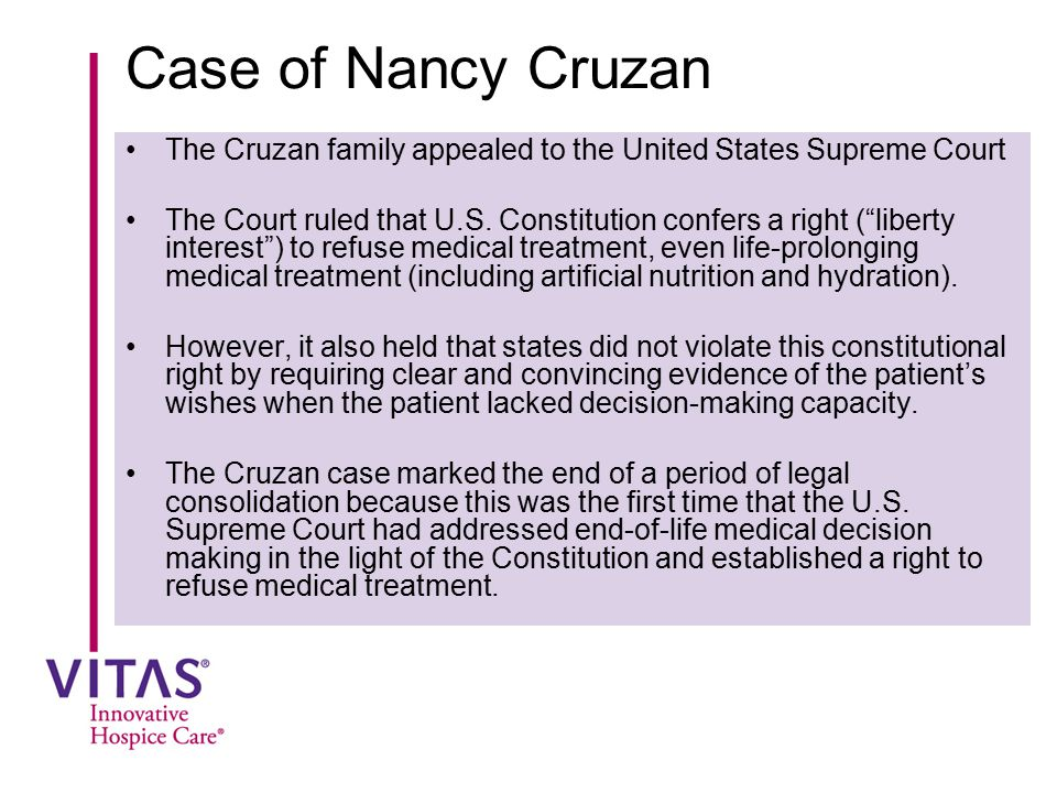 Case of Nancy Cruzan The Cruzan family appealed to the United States Supreme Court.