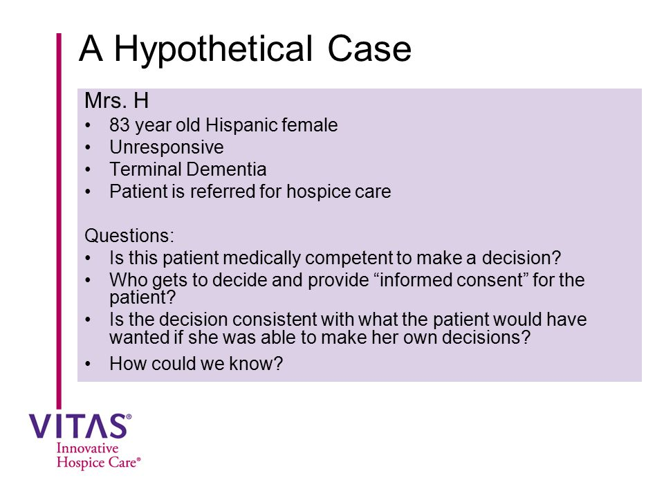 A Hypothetical Case Mrs. H 83 year old Hispanic female Unresponsive
