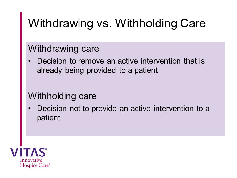 Withdrawing vs. Withholding Care