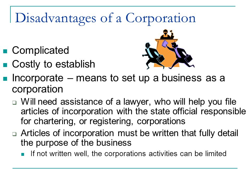 Disadvantages of a Corporation