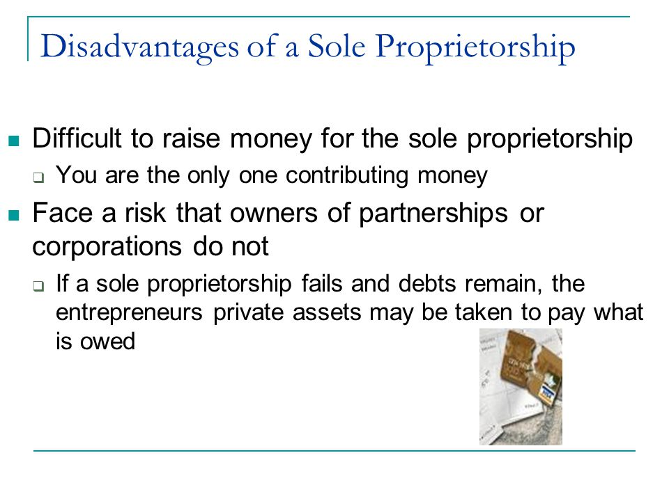 Disadvantages of a Sole Proprietorship