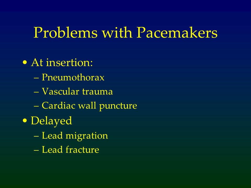 Problems with Pacemakers
