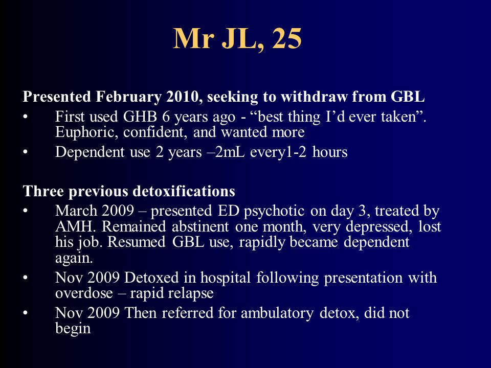 Mr JL, 25 Presented February 2010, seeking to withdraw from GBL