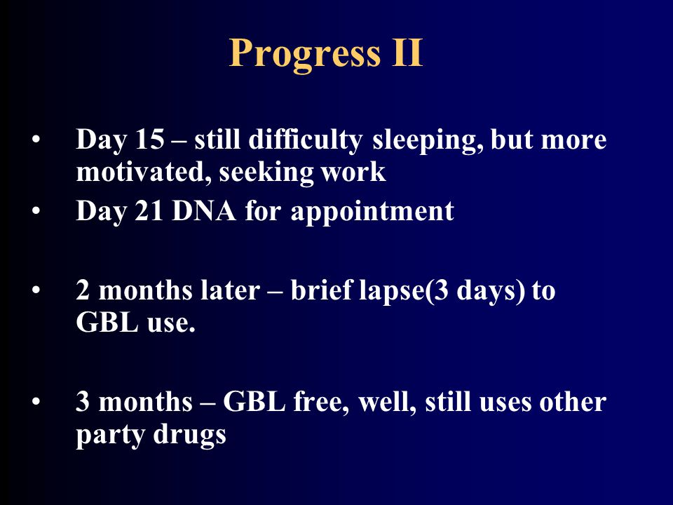Progress II Day 15 – still difficulty sleeping, but more motivated, seeking work. Day 21 DNA for appointment.