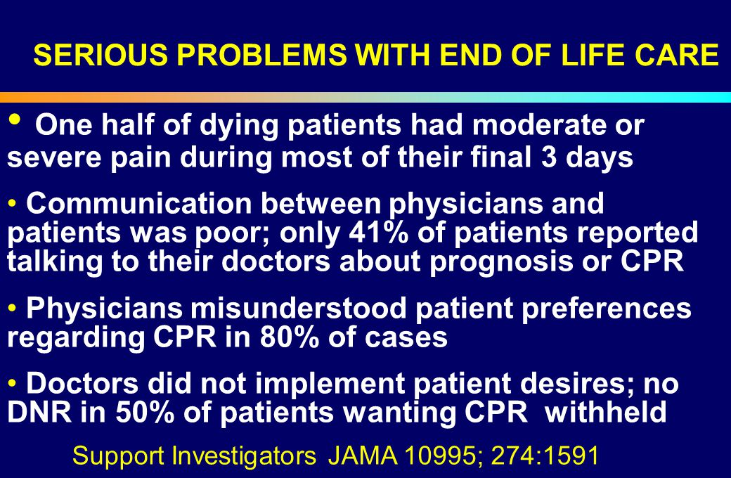 SERIOUS PROBLEMS WITH END OF LIFE CARE
