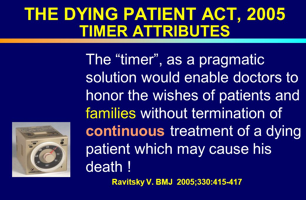 THE DYING PATIENT ACT, 2005 TIMER ATTRIBUTES