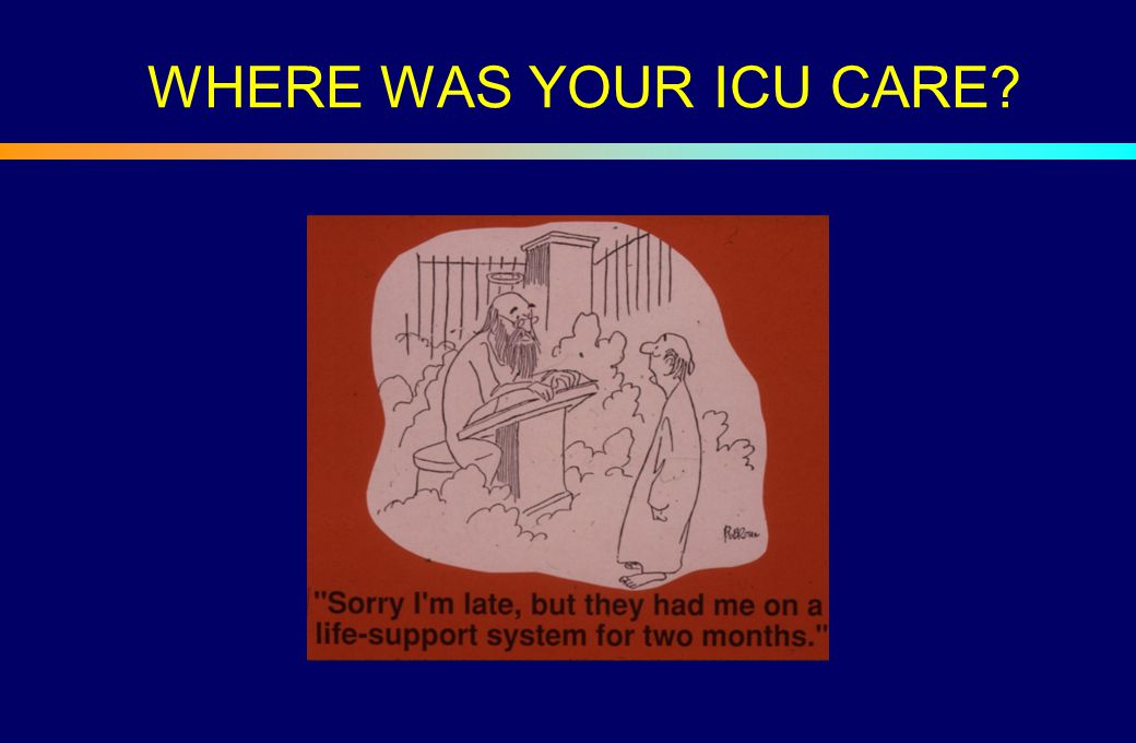 WHERE WAS YOUR ICU CARE