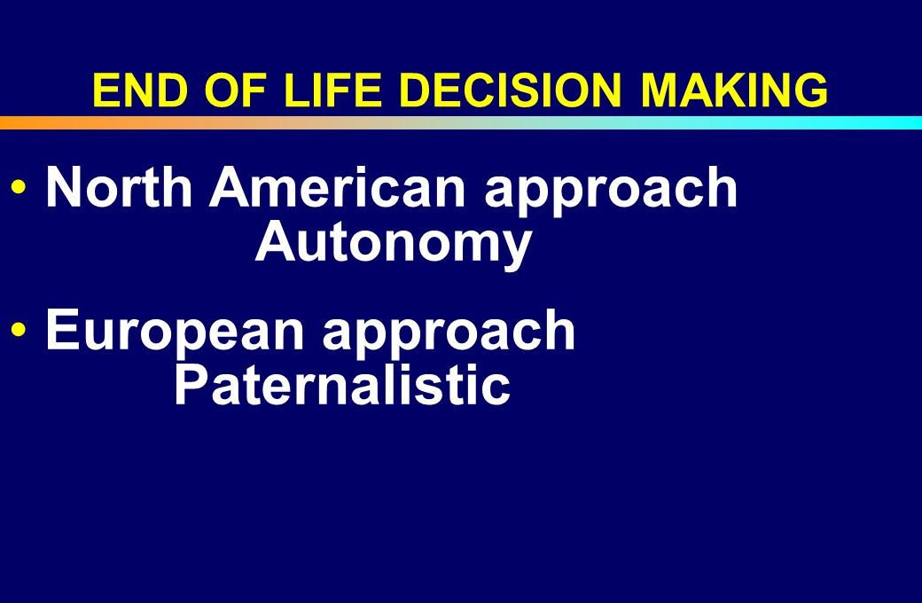 END OF LIFE DECISION MAKING