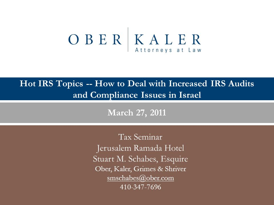Hot IRS Topics -- How to Deal with Increased IRS Audits and Compliance Issues in Israel