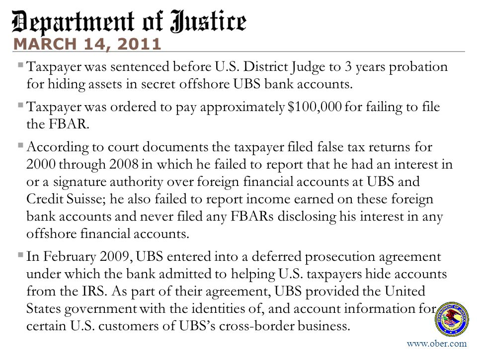 MARCH 14, 2011 Taxpayer was sentenced before U.S. District Judge to 3 years probation for hiding assets in secret offshore UBS bank accounts.