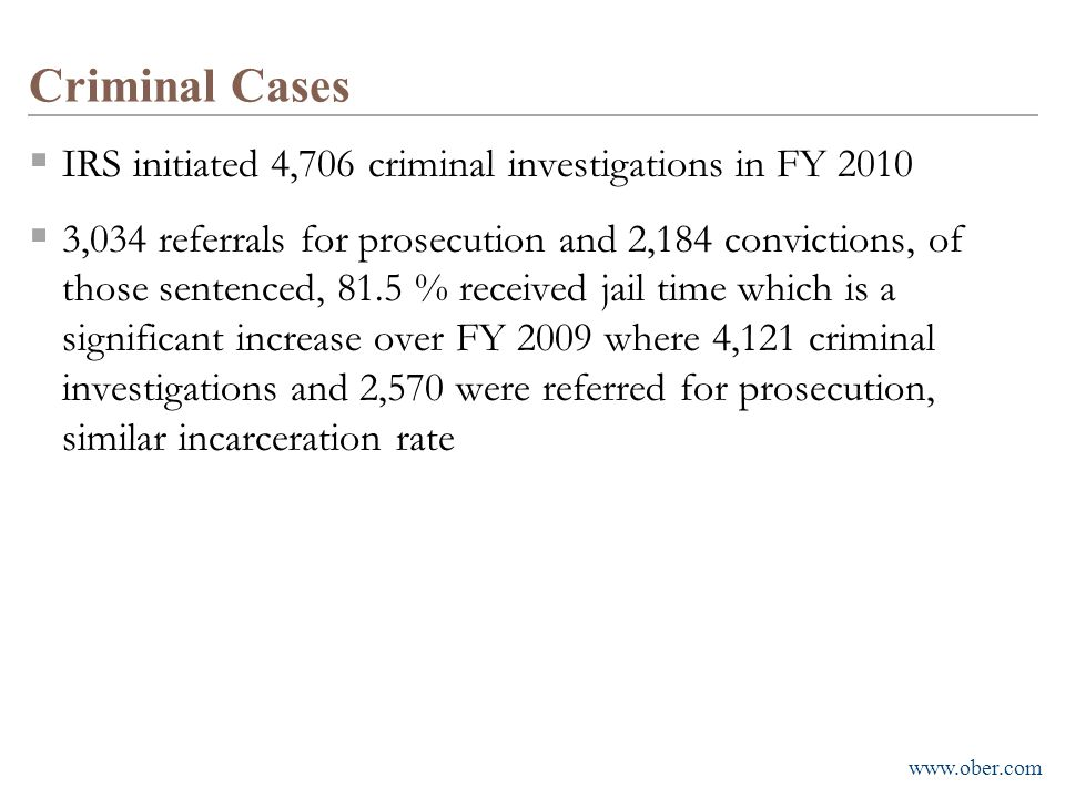 Criminal Cases IRS initiated 4,706 criminal investigations in FY 2010