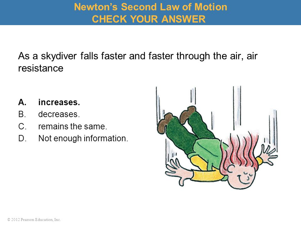 As a skydiver falls faster and faster through the air, air resistance
