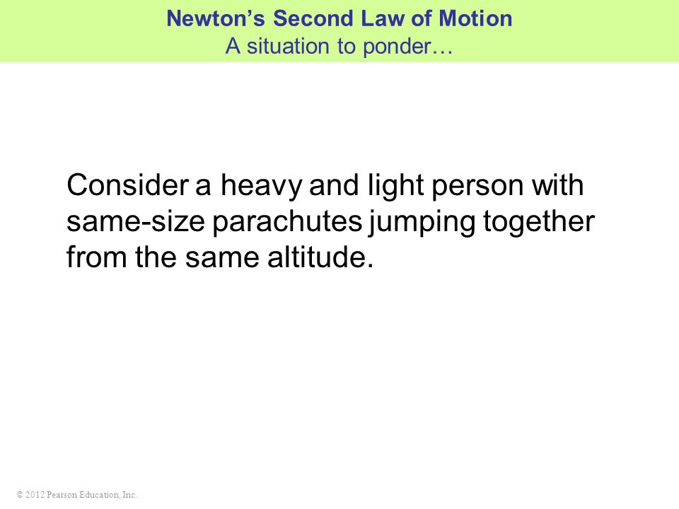 Newton's Second Law of Motion A situation to ponder…