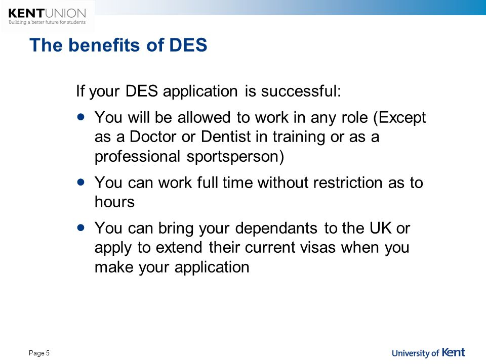 The benefits of DES If your DES application is successful: