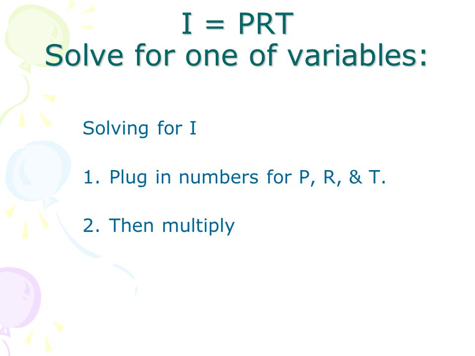 I = PRT Solve for one of variables: