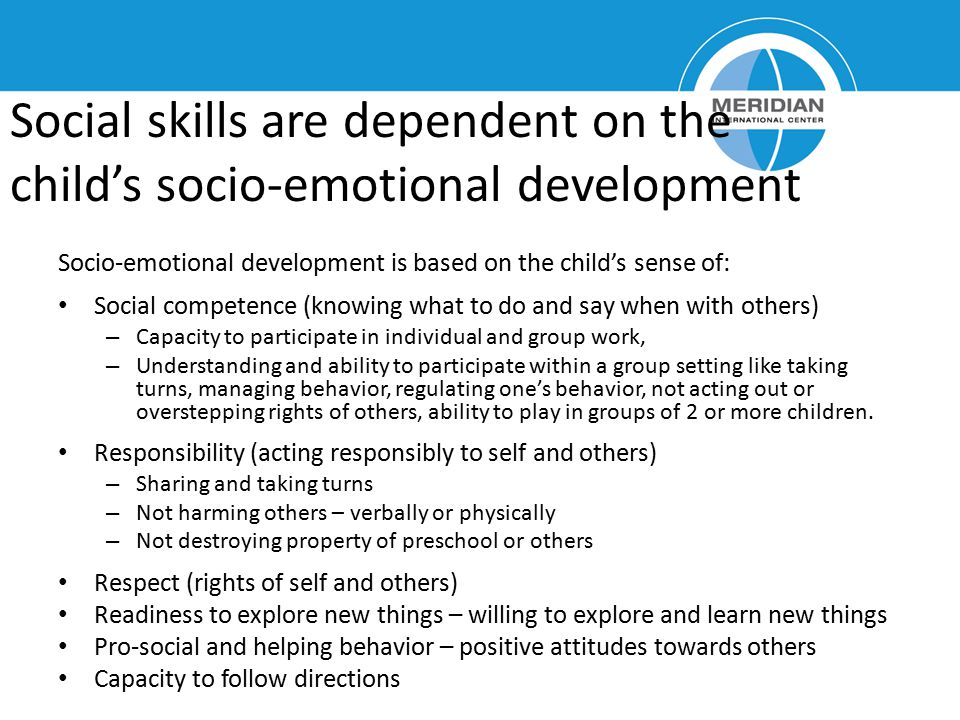 Social skills are dependent on the child's socio-emotional development