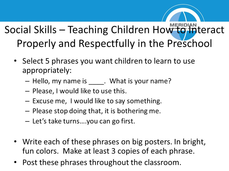 Social Skills – Teaching Children How to Interact Properly and Respectfully in the Preschool
