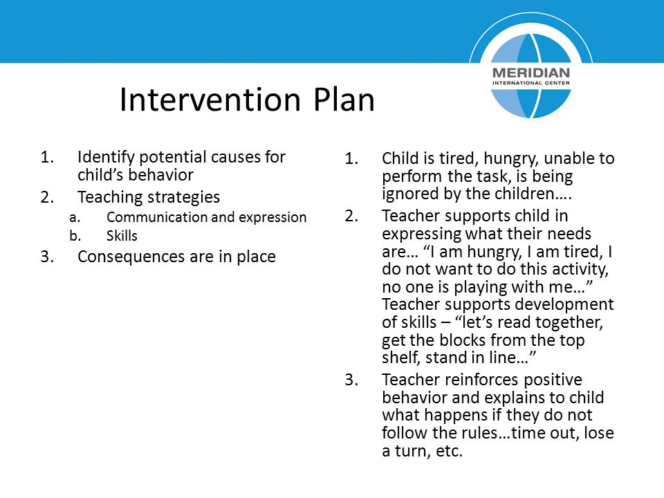 Intervention Plan Identify potential causes for child's behavior